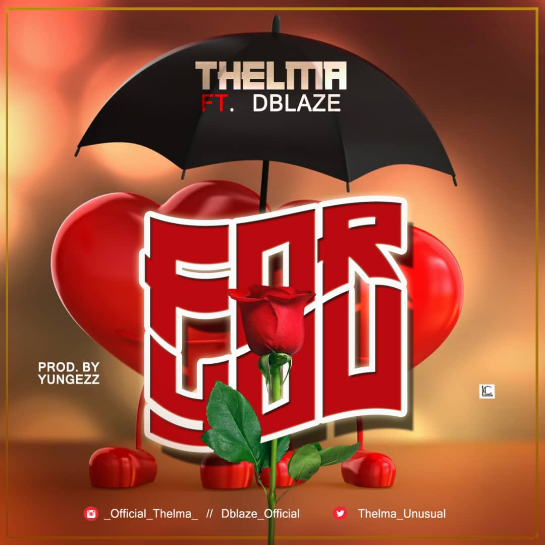 Thelma Ft. Dblaze - For You