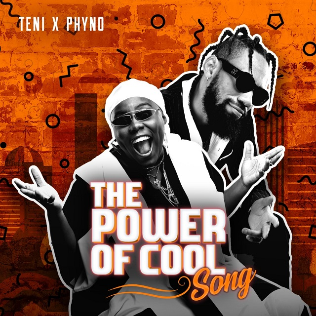 Teni X Phyno – Power Of Cool