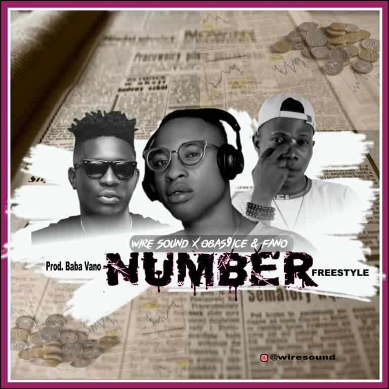 Wire Sound Ft Obas9ice & Fano – Number (freestyle)