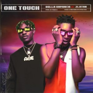 Bella Shmurda ft. Zlatan – One Touch