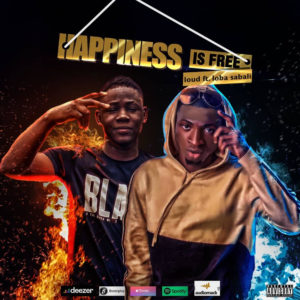 Loud Ft Loba Sabali – Happiness Is Free