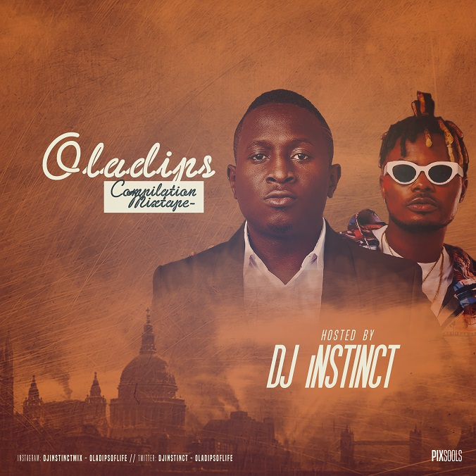 MIXTAPE: Dj Instinct - Compilation Mixtape For Oladips