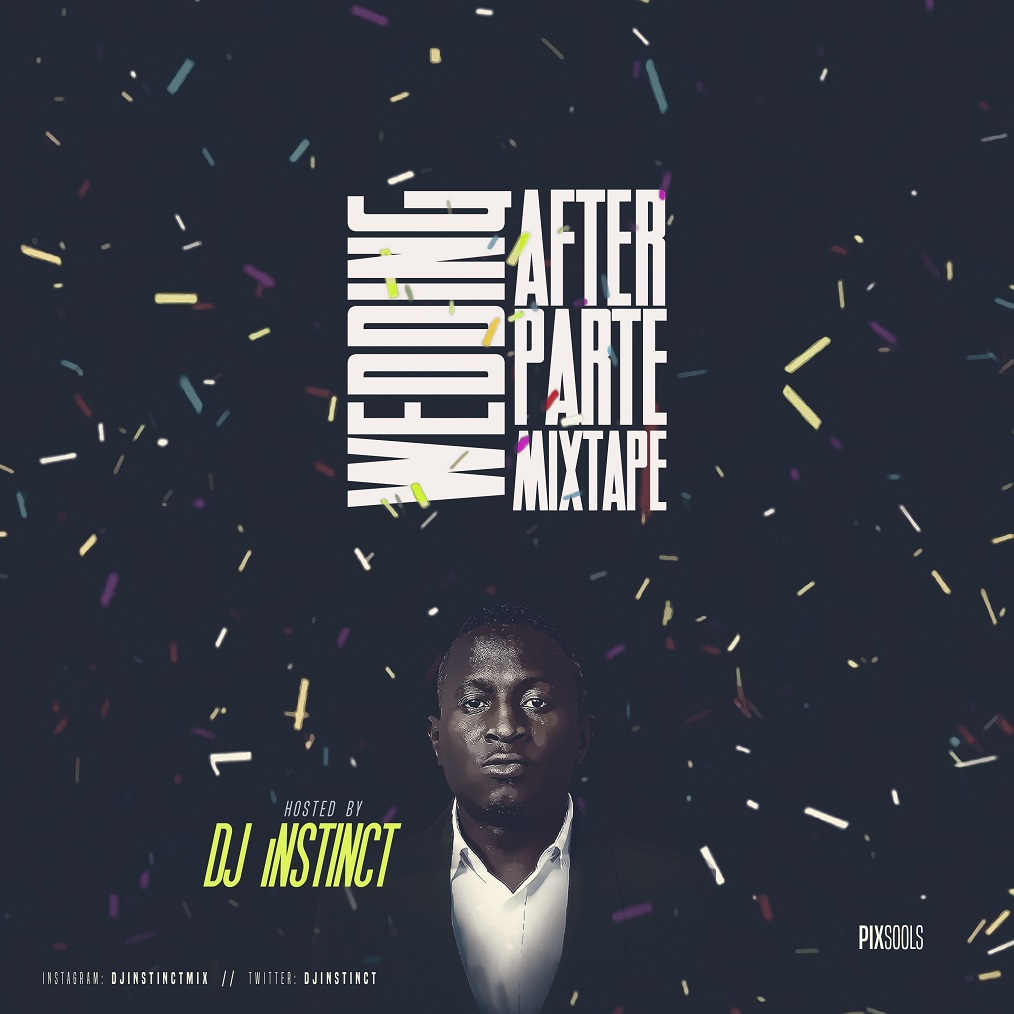 MIXTAPE: Dj Instinct - Wedding After Party Mixtape