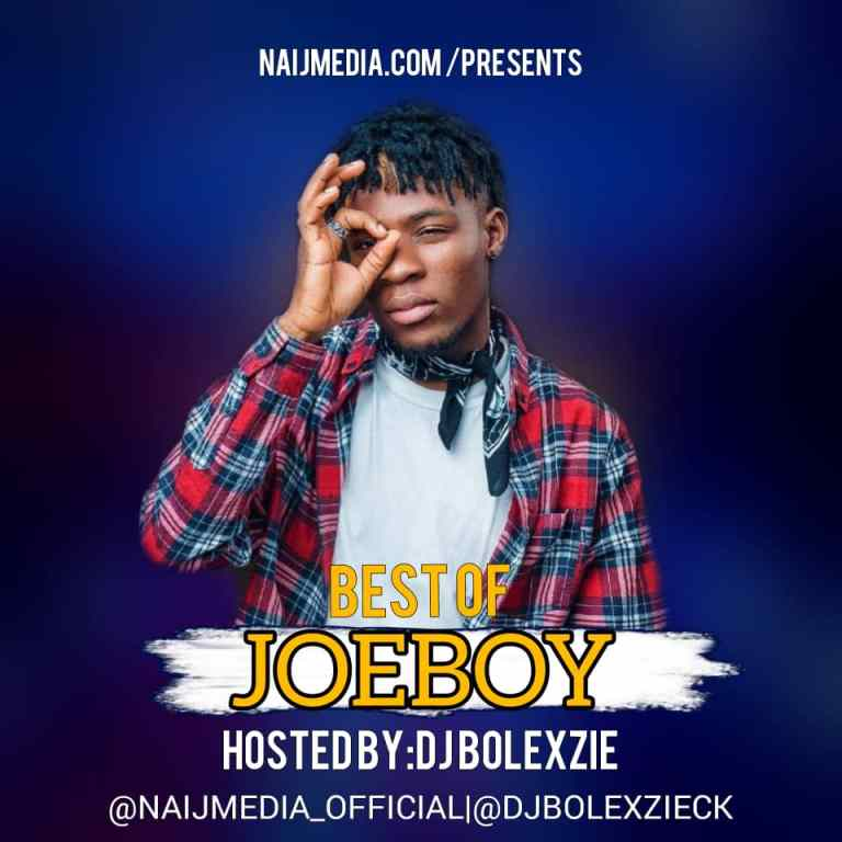 DJ Bolexzie – Best Of JoeBoy Mix