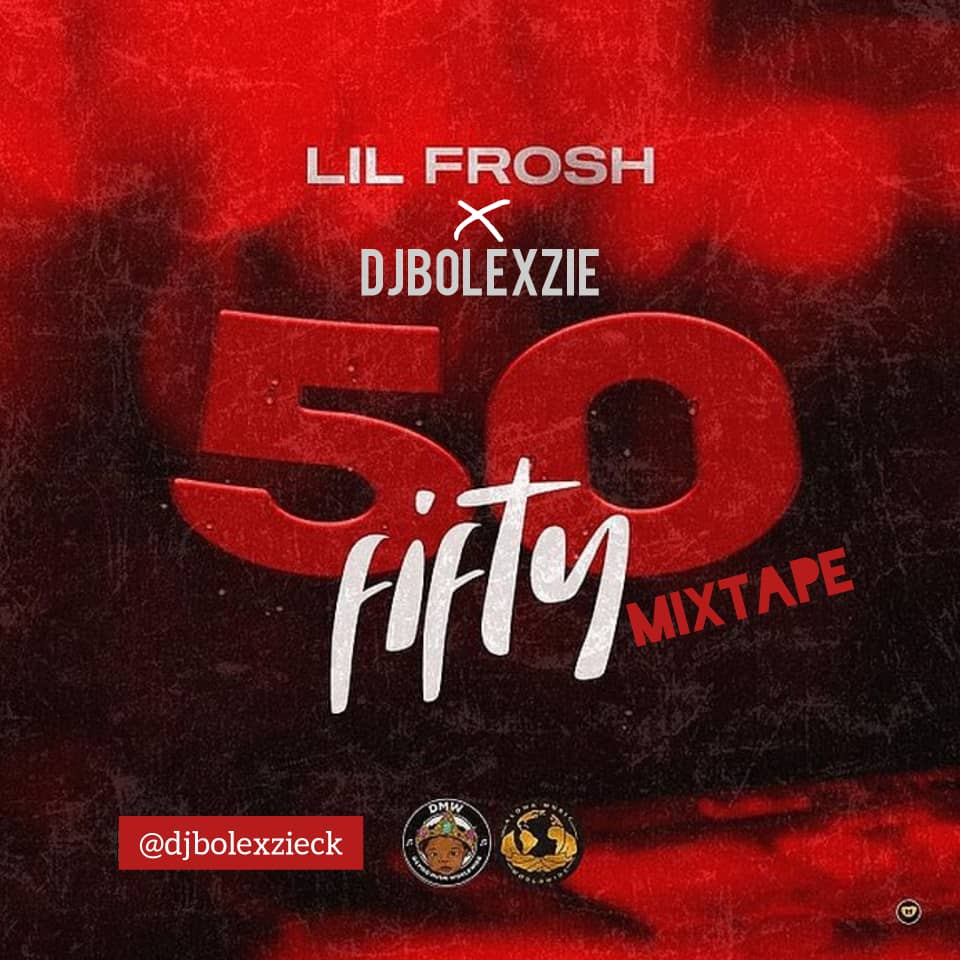 DJ Bolexzie ft. Lil Frosh - 50 Fifty Mix