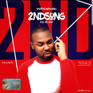 WIL'KAHOLIC FT MC SAGE - 2ND SONG