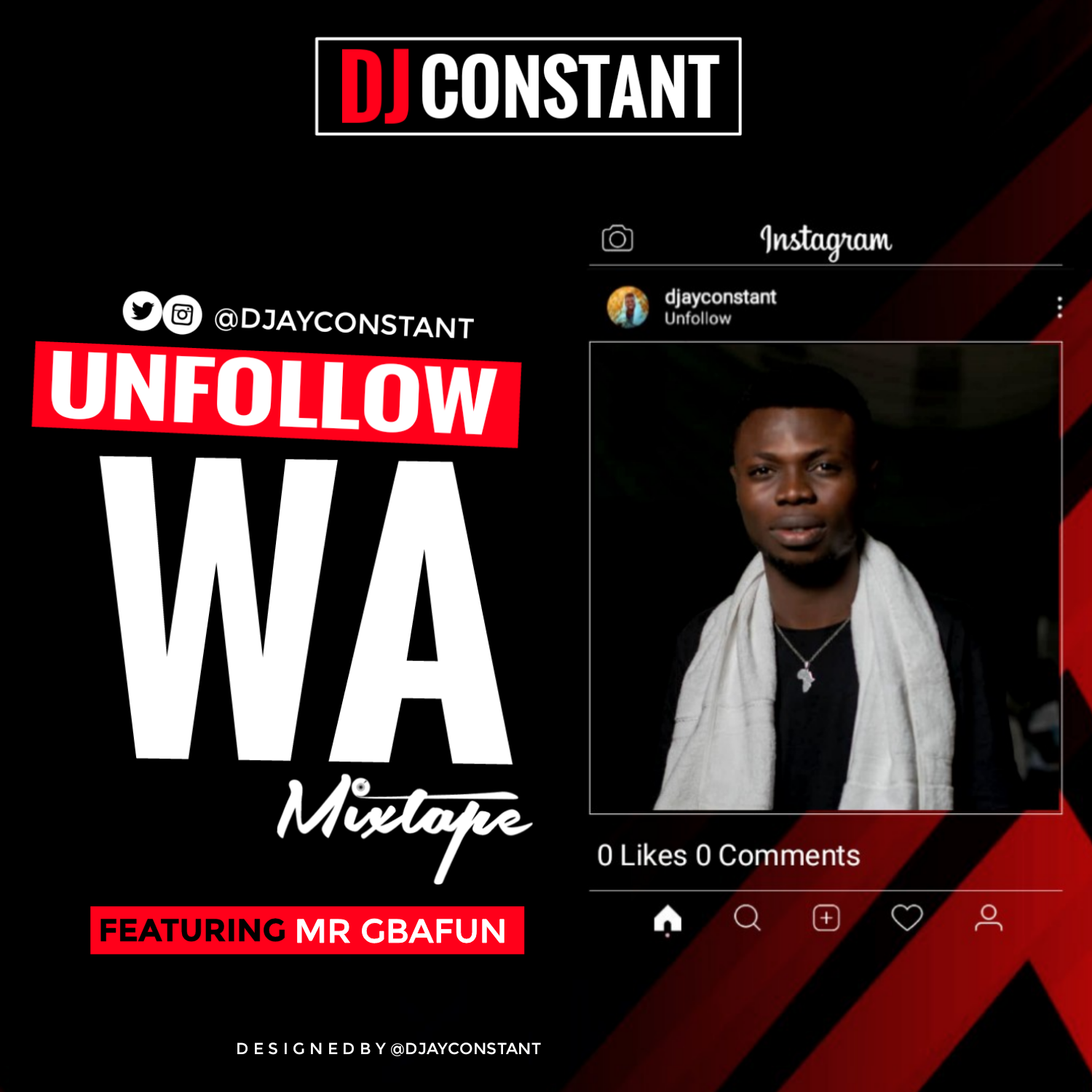 MIXTAPE: DJ CONSTANT FT. MR GBAFUN - UNFOLLOW WA