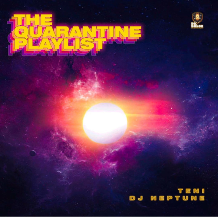 Teni & DJ Neptune – The Quarantine Playlist