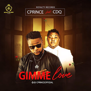 Cprince ft. CDQ - Gimme Love
