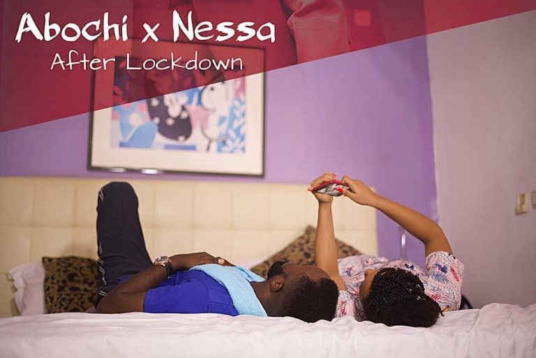Abochi Ft Nessa – After Lockdown