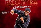 MIXTAPE: Dj Bolexzie - Best Of Badboytimz