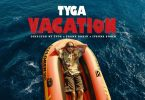 VIDEO: Tyga – Vacation